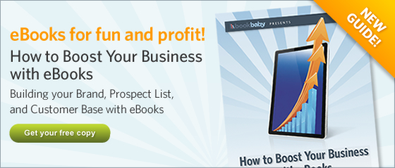 Books for fun and profit! How to Boost Your Business with eBooks: Building your Brand, Prospect List, and Customer Base with eBooks