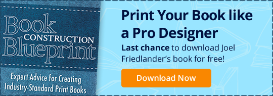 Print Your Book like a Pro Designer: Last chance to download Joel Friedlander's book for free!
