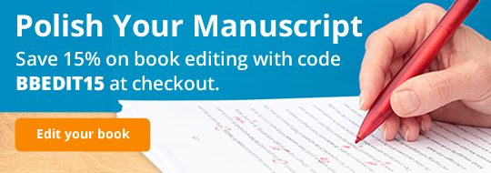 Polish Your Manuscript: Save 15% on book editing with code BBEDIT15 at checkout.