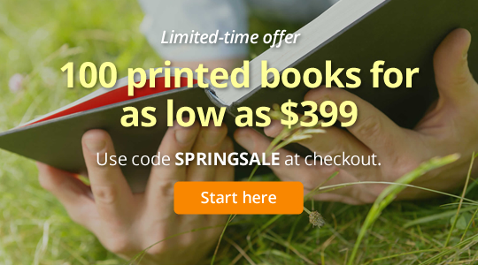 100 printed books for as low as $399. Use code SPRINGSALE at checkout.