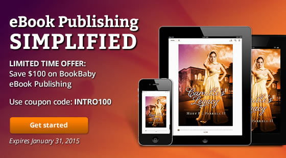 eBook Publishing Simplified LIMITED TIME OFFER: Save $100 of BookBaby eBook Publishing