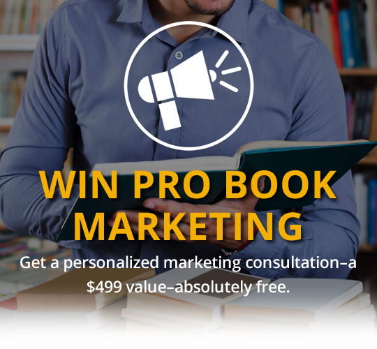 WIN PRO BOOK MARKETING: Get a personalized marketing consultation—a $499 value—absolutely free.