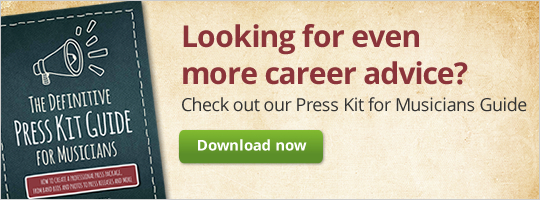 Looking for even more career advice? Check out our Press Kit for Musicians Guide.