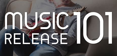 Music Release 101: How to Prepare, Release, Promote and Sell Your Music