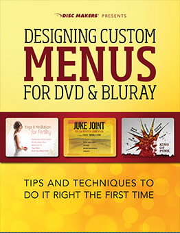 Designing Custom DVD Menus Tips and Techniques to Do It Right the First Time