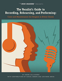 The Vocalist's Guide to Recording, Rehearsing, & Performing